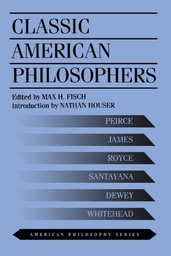 Classic American Philosophers (American Philosophy) - Max Fisch