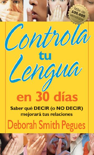 Controla tu lengua en 30 d?as (Spanish Edition) - Deborah Pegues