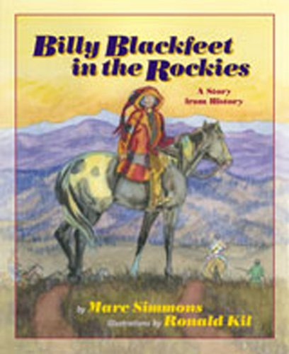 Billy Blackfeet in the Rockies: A Story from History (Children of the West) - Marc Simmons