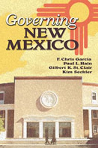 Governing New Mexico - F. Chris Garcia; Paul L. Hain; Gilbert K. St. Clair