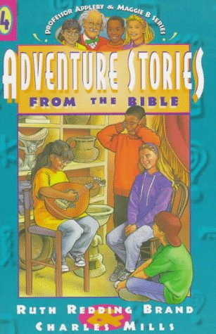 Adventure Stories from the Bible (Professor Appleby  &  the Maggie B. Tapes) - Ruth Redding Brand; Charles Mills