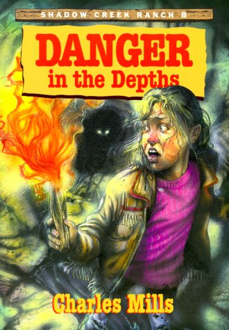 Danger in the Depths (Shadow Creek Ranch) - Charles Mills