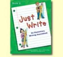 Just Write: Creativity in Craft and Writing: Book 2 - Alexandra S. Bigelow; Elsie S. Wilmerding