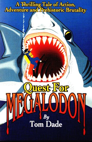 Quest for Megalodon - Tom Dade