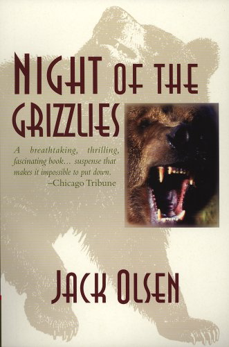 Night of the Grizzlies - Jack Olsen