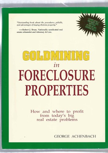 Goldmining in Foreclosure Properties - George Achenbach