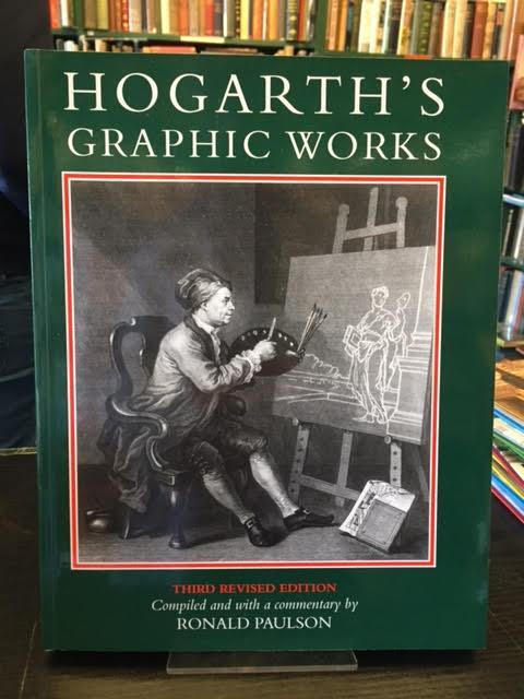 Hogarth's Graphic Works - Third Revised Edition Compiled with a Commentary By Ronald Paulson - Paulson, Ronald ; Hogarth, William