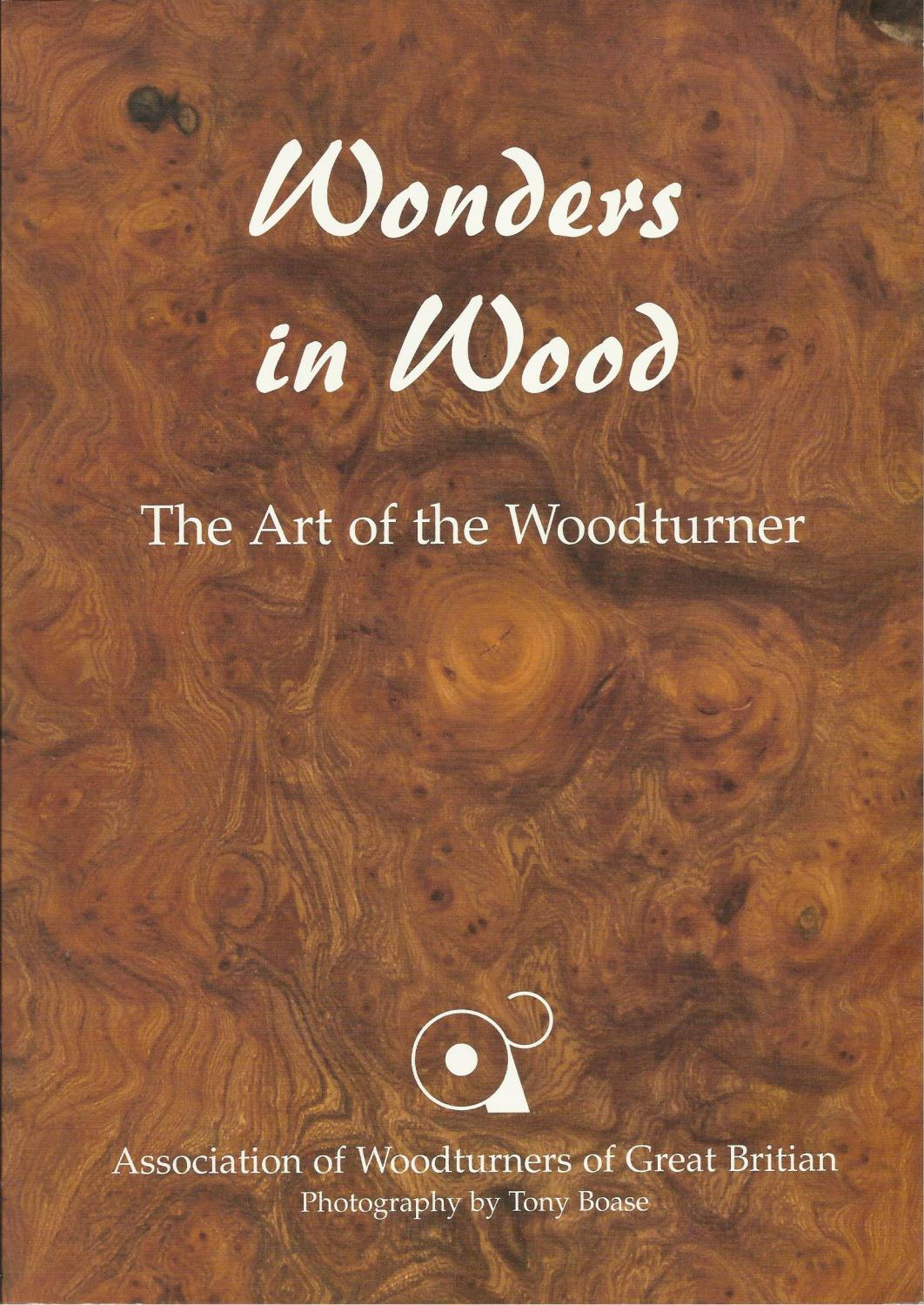 WONDERS IN WOOD The Art of the Woodturner.