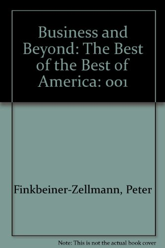 Business and Beyond: The Best of the Best of America - Peter Finkbeiner-Zellmann