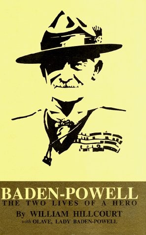 Baden-Powell : The Two Lives of a Hero - William Hillcourt