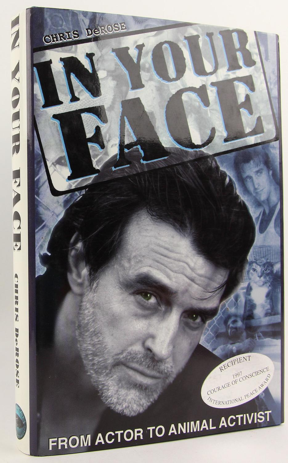 In Your Face: From Actor to Animal Activist - Derose, Chris