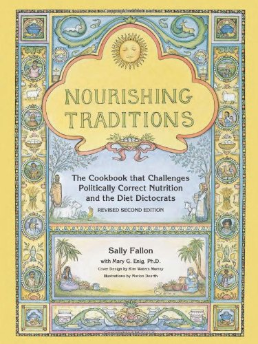 Nourishing Traditions: The Cookbook that Challenges Politically Correct Nutrition and Diet Dictocrats - Sally Fallon, Mary Enig
