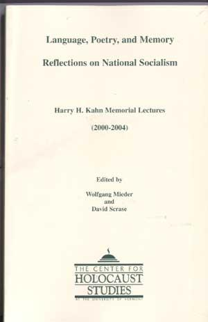 Language, Poetry, and Memory Reflections on National Socialism: Harry H. Kahn Memorial Lectures (2000-2004)