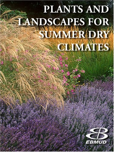 Plants and Landscapes for Summer-Dry Climates of the San Francisco Bay Region - East Bay Municipal Utility District