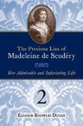 The Precious Lies of Madeleine de Scudry: Her Admirable and Infuriating Life. Book 2