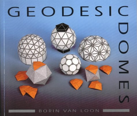 Geodesic Domes - Borin Van Loon