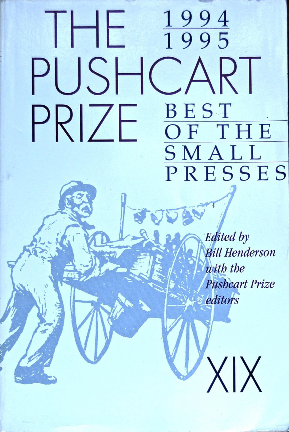 The Pushcart Prize: Best of the Small Presses: 1994 1995 - Henderson, Bill