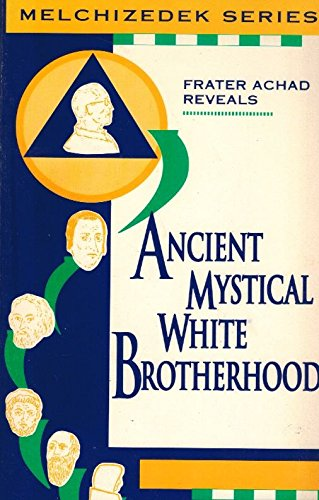 Ancient Mystical White Brotherhood (Malchizedek Series) - Frater Achad