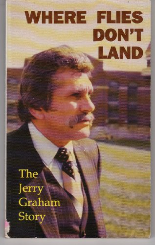 Where Flies Don't Land - Jerry Graham; M. L. Johnson