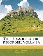 The Homoeopathic Recorder, Volume 8