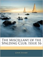 The Miscellany of the Spalding Club, Issue 16