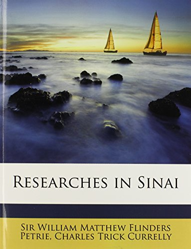 Researches in Sinai - Petrie, William Matthew Flinders; Currelly, Charles Trick