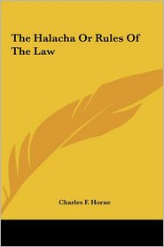 The Halacha or Rules of the Law the Halacha or Rules of the Law