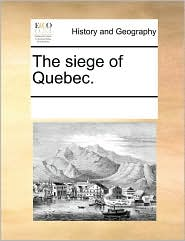 The Siege of Quebec.