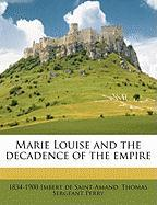 Marie Louise and the Decadence of the Empire - Saint-Amand, Imbert De; Perry, Thomas Sergeant