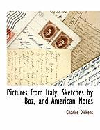 Pictures from Italy, Sketches by Boz, and American Notes