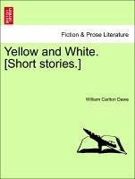 Yellow and White. [Short Stories.]