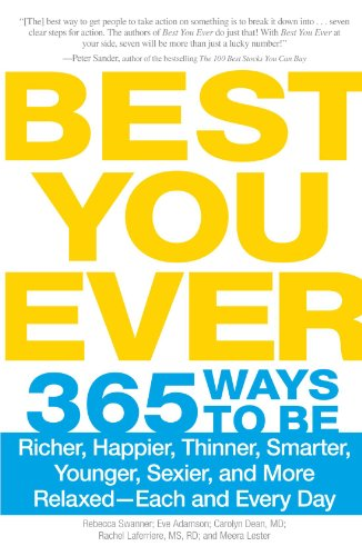 Best You Ever: 365 Ways to be Richer, Happier, Thinner, Smarter, Younger, Sexier, and More Relaxed - Each and Every Day - Rebecca Swanner