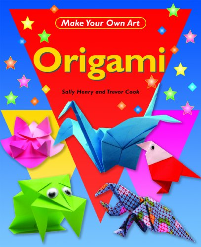 Origami (Make Your Own Art) - Sally Henry; Trevor Cook