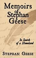 Memoirs of Stephan Geese: In Search of a Homeland - Geese, Stephan