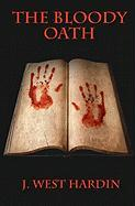 The Bloody Oath - Hardin, J. West