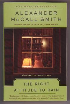 The Right Attitude to Rain: An Isabel Dalhousie Mystery - Smith, Alexander McCall
