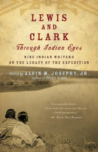 Lewis and Clark Through Indian Eyes: Nine Indian Writers on the Legacy of the Expedition - Alvin M. Josephy Jr.
