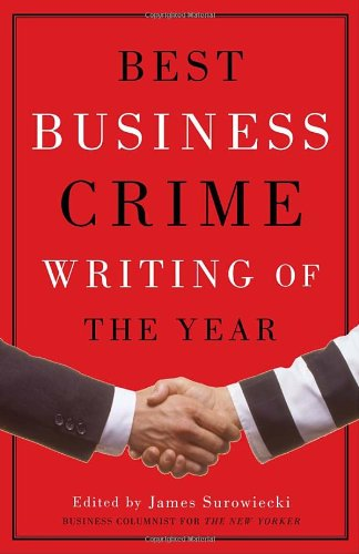 Best Business Crime Writing of The Year - James Surowiecki (Editor)
