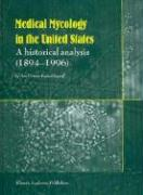 Medical Mycology and Training in the United States: A Historical Analysis (1894-1996)