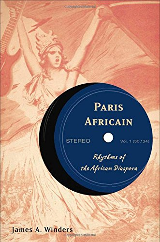 Paris Africain: Rhythms of the African Diaspora - James A. Winders