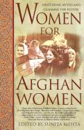 Women for Afghan Women: Shattering Myths and Claiming the Future