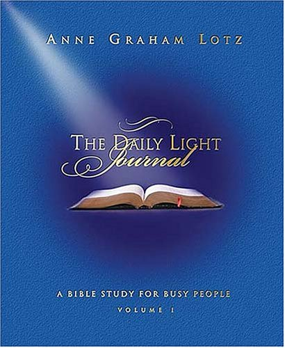 Daily Light Journal: A Bible Study for Busy People - Anne Graham Lotz