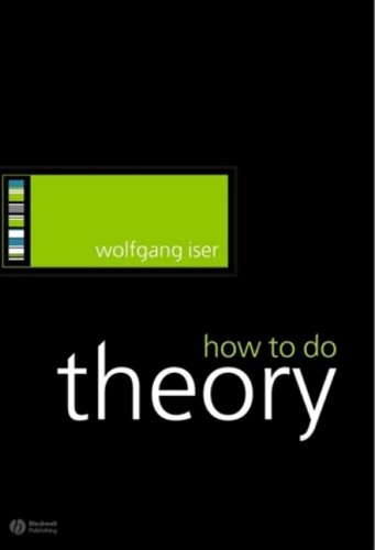 How to Do Theory (How to Study Literature) - Wolfgang Iser