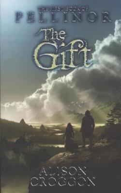 The Gift: The First Book of Pellinor (The Books of Pellinor)