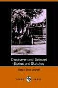 Deephaven and Selected Stories and Sketches - Sarah Orne Jewett