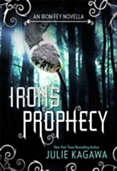 Iron's Prophecy (The Iron Fey - prequel to The Lost Prince)