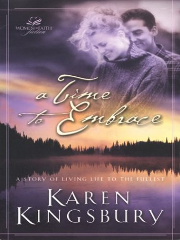 A Time to Embrace (A Time to Dance Series #2) (Women of Faith Fiction) - Karen Kingsbury