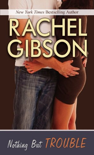 Nothing But Trouble (Thorndike Press Large Print Romance Series) - Rachel Gibson