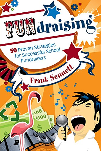 FUNdraising: 50 Proven Strategies for Successful School Fundraisers - Frank Sennett