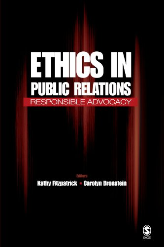 Ethics in Public Relations: Responsible Advocacy - Kathy R. Fitzpatrick; Carolyn B. Bronstein